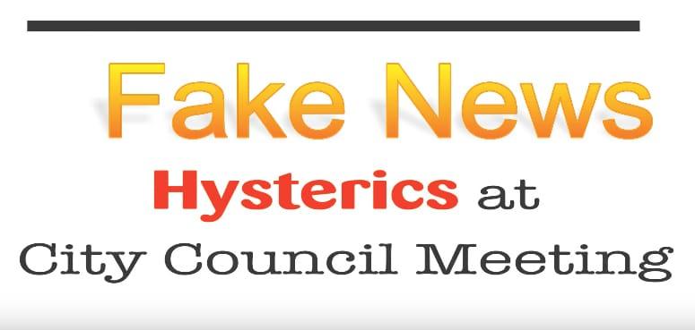 """""""Fake"""" News Hysterics At Council Meeting"""
