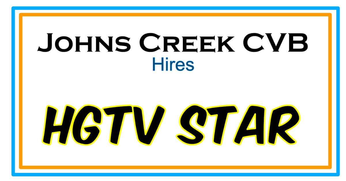 Johns Creek CVB Hires HGTV Star