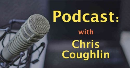 Podcast - Chris Coughlin Seeking Re-Election