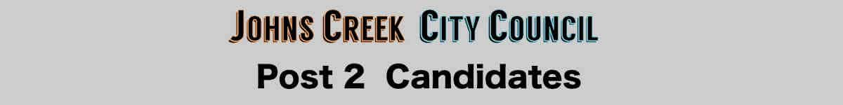 Johns Creek City Council: Post 2 Candidates