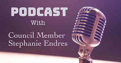 podcast- Council member Stephanie Endres